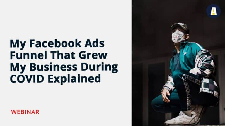 My Facebook Ads Funnel That Grew My Business During COVID Explained