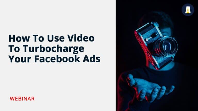How To Use Video To Turbocharge Your Facebook Ads