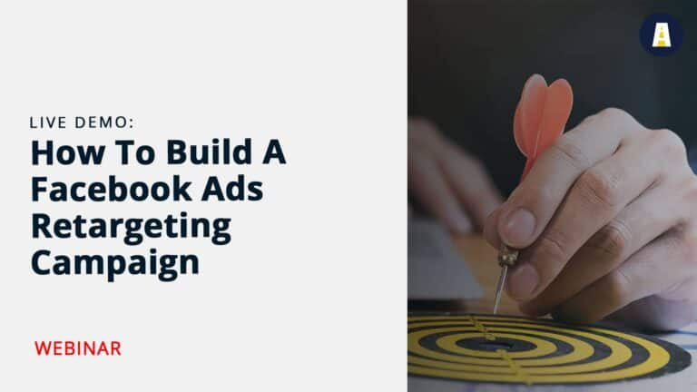 How To Build A Facebook Ads Retargeting Campaign