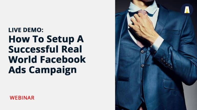 LIVE DEMO: How To Setup A Successful Real World Facebook Ads Campaign