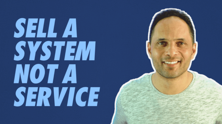 Make More Sales By Selling A System Not A Service