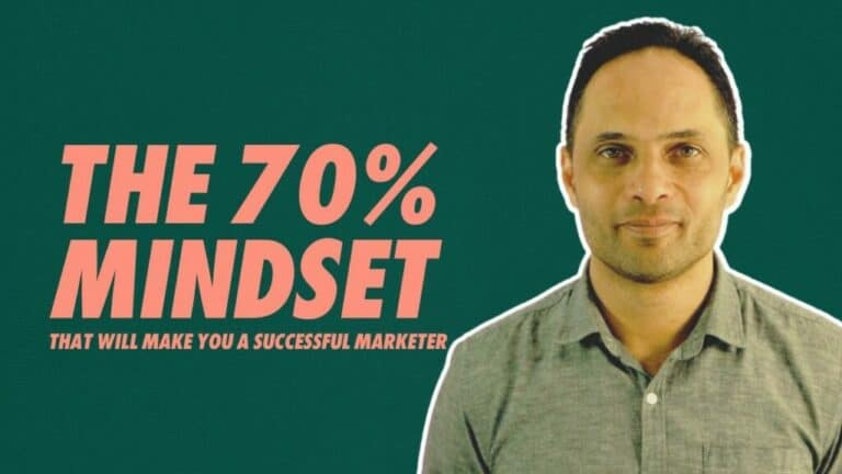The 70% Mindset That Will Make You a Successful Marketer