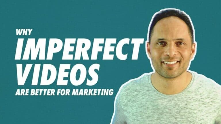 Why Imperfect Videos Are Better For Marketing