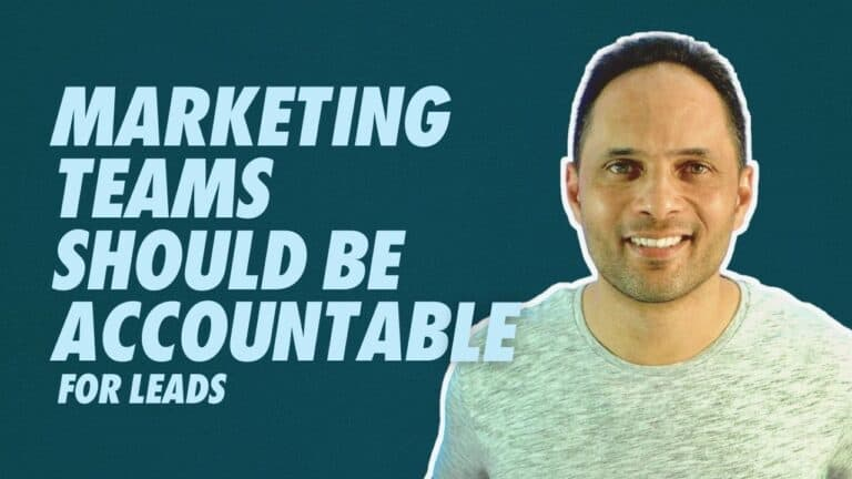 Why Marketing Teams Should Be Accountable For Lead Generation Not Just Branding